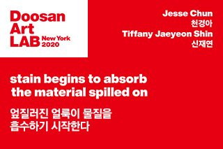 Doosan Art LAB New York 2020: stain begins to absorb the material spilled on
